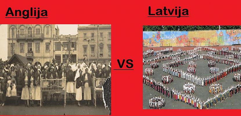 Dziesmu svētki Autors: Fosilija Anglija pret Latviju