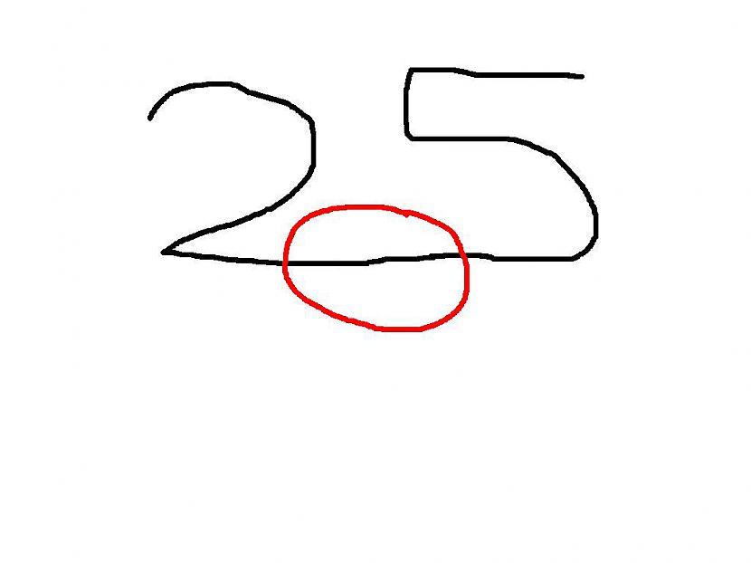 savienojam abus skaitļus Autors: Fosilija Kā no skaitļa 25 uzzīmet suņa galvu