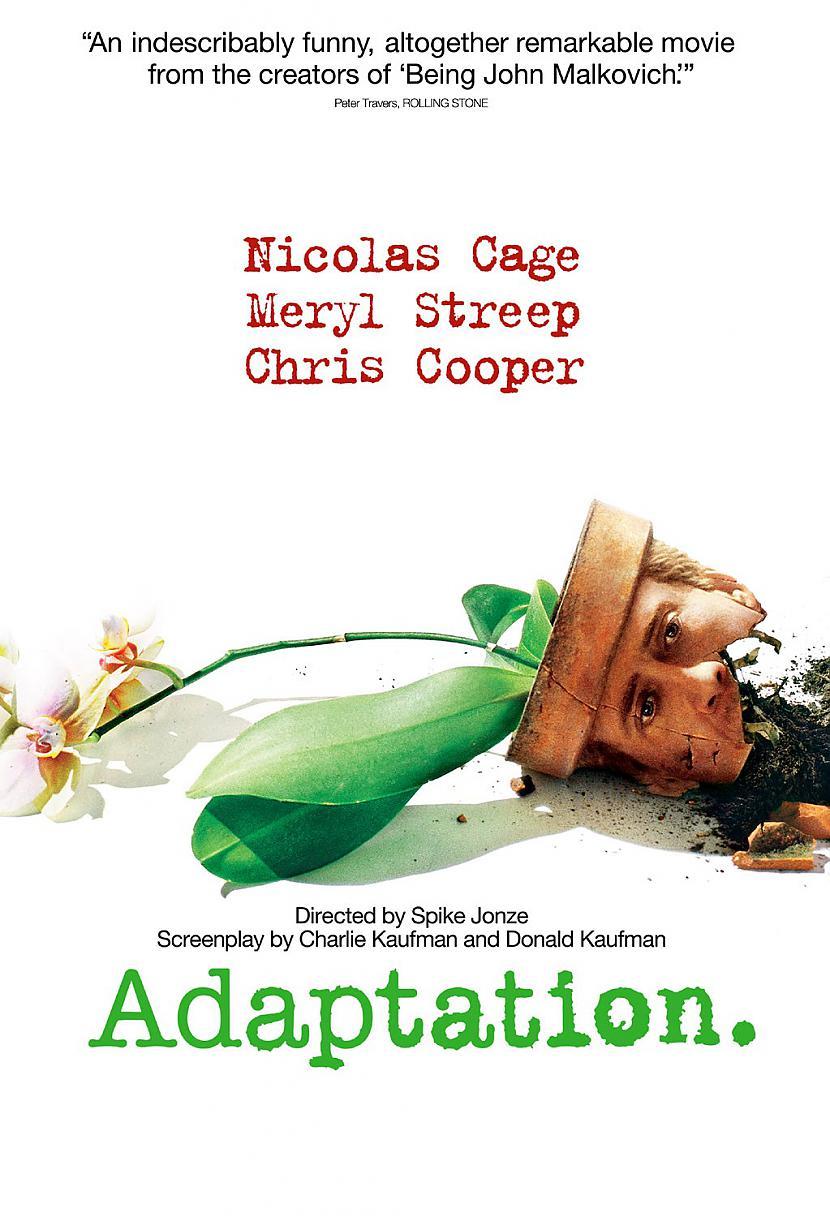 Adaptation2002 Autors: Fosilija Filmu mīļiem - Adaptation