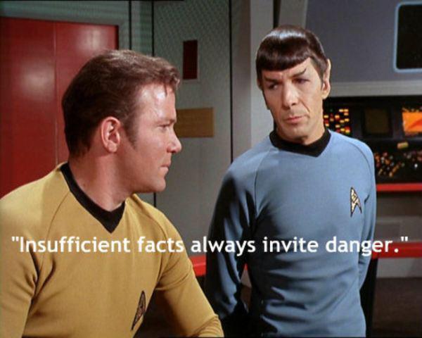 Nepietiekami fakti vienmēr... Autors: chakijs16 10 Spoka (Spock) citāti.
