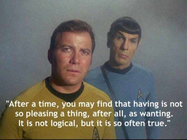 Pēc kāda laika tu sapratīsi ka... Autors: chakijs16 10 Spoka (Spock) citāti.