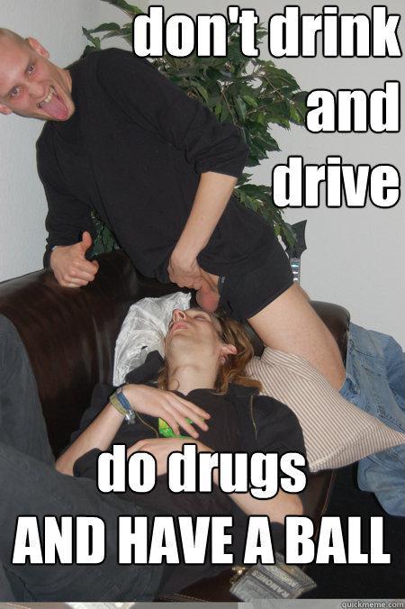 Autors: REDĪSS Seriously, DRUGS?