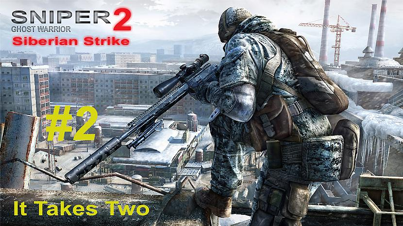 Autors: SilverGun Games Sniper:Ghost Warrior 2 - Siberian Strike - #2 - It Takes Two