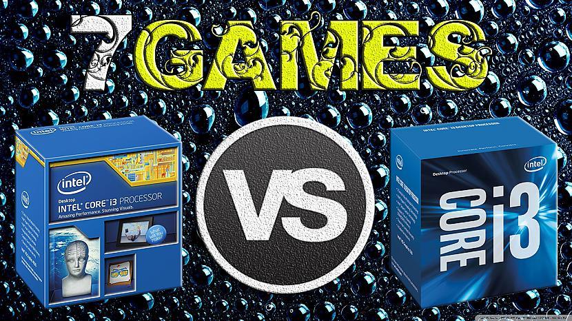 Autors: Marwell Haswell vs Skylake i3 procesoru veiktspējas salīdzinājums spēlēs.