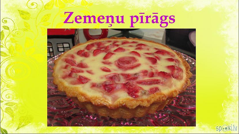 Autors: aniii7 Lieliskā zemeņu pīrāga recepte.