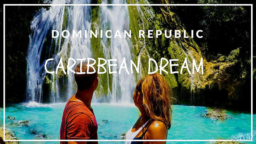 Autors: Rolands Varsbergs Dominikānas Republika - Caribbean dream