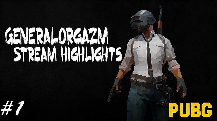 Autors: Edžons 2 GeneralOrgazm Stream Highlights #1