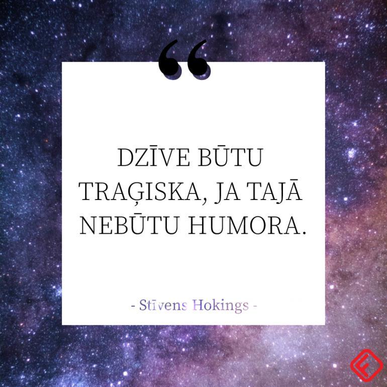 Iemācies pasmieties par dzīvi Autors: 100 A 30 Stīvena Hokinga citāti, kuri liks apjaust, ka viss ir iespējams!