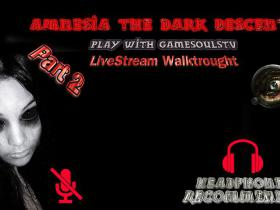 Amnesia The Dark Descent Livestream Walktrought Part 2