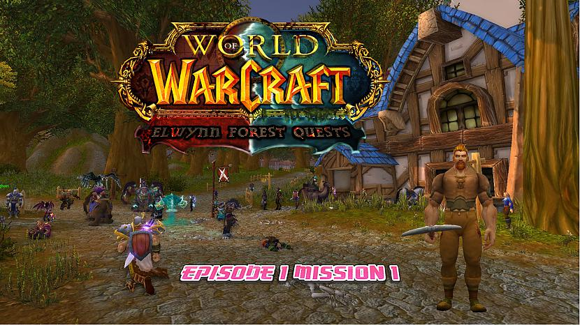 Autors: FoolishGameTV WoW Battle for Azeroth: Elwynn Forest S1 E1 Quest Beating Them Back!